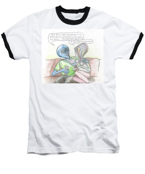Alien's Rationally Discuss The Existence Of Humans Baseball T-Shirt