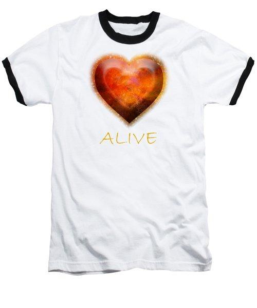 Fire Of Your Heart Baseball T-Shirt