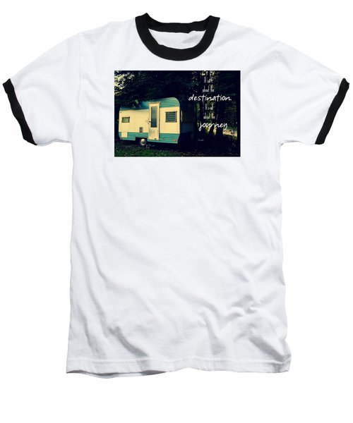 All About The Journey Baseball T-Shirt