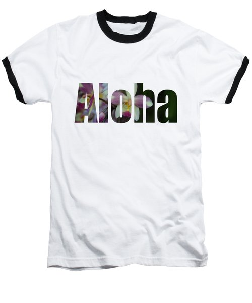 Aloha Orchids Type Baseball T-Shirt