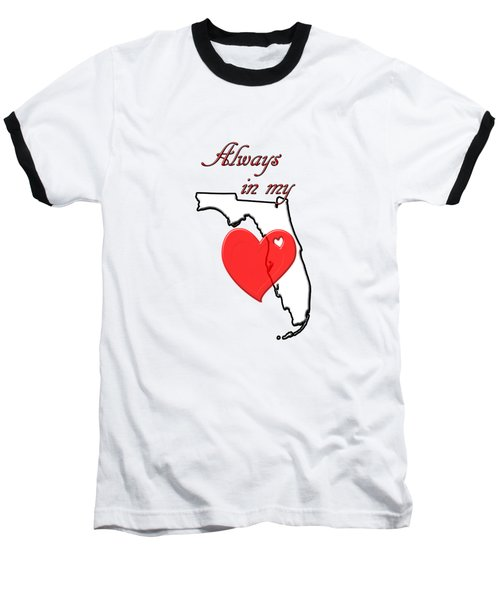 Always In My Heart Fl Baseball T-Shirt