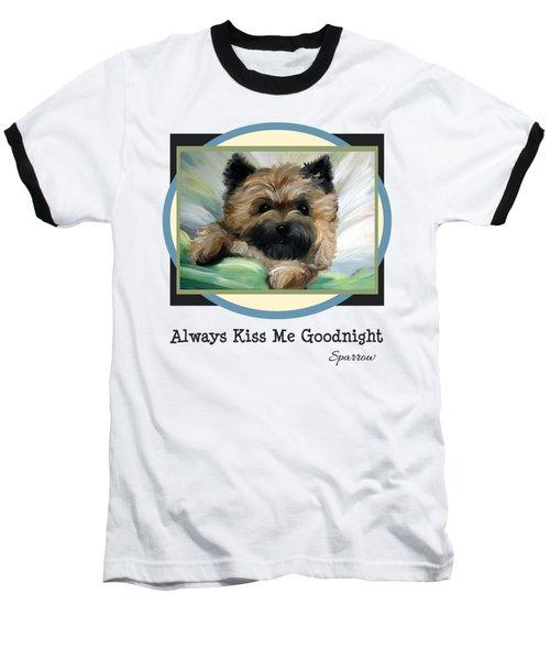 Always Kiss Me Goodnight Baseball T-Shirt