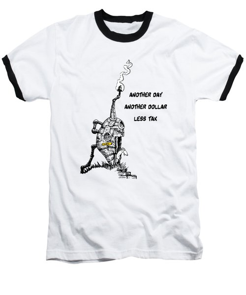 Baseball T-Shirt featuring the drawing Another Day, Another Dollar, Less Tax by Kim Gauge
