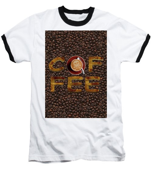 Coffee Funny Typography Baseball T-Shirt