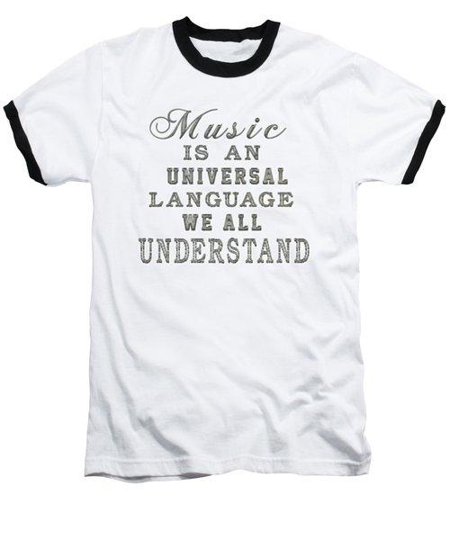 Music Is An Universal Language Typography Baseball T-Shirt by Georgeta Blanaru