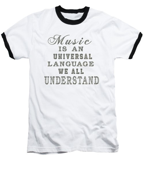 Music Is An Universal Language Typography Baseball T-Shirt
