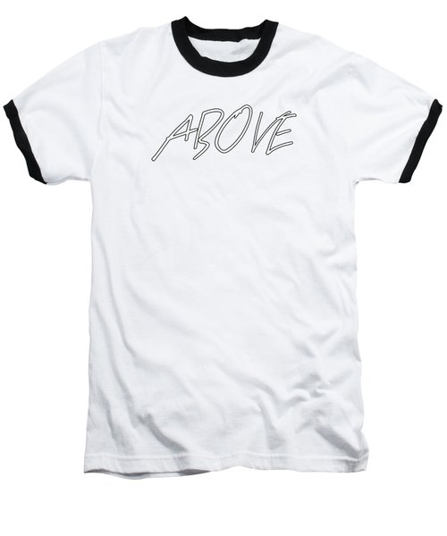 Above 1 Peter 4 Baseball T-Shirt