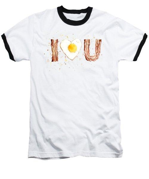 Bacon And Egg I Love You Baseball T-Shirt