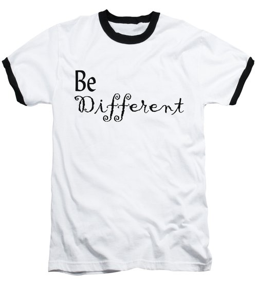 Be Different Baseball T-Shirt