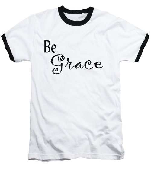 Be Grace Baseball T-Shirt