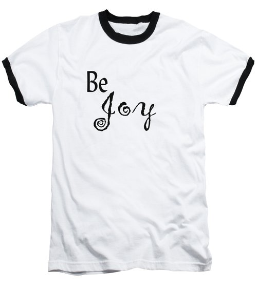 Be Joy Baseball T-Shirt