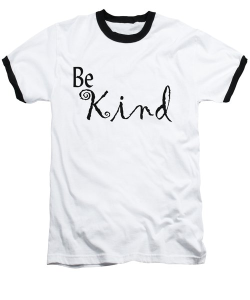 Be Kind Baseball T-Shirt
