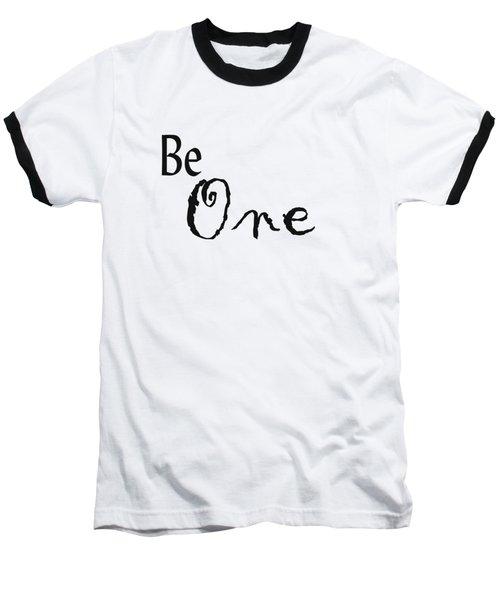 Be One Baseball T-Shirt by Kerri Mortenson