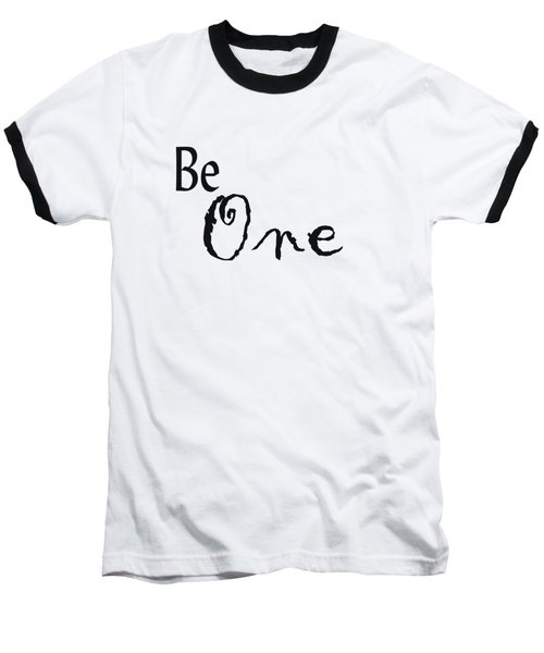 Be One Baseball T-Shirt