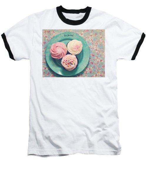 Be Sweet Baseball T-Shirt