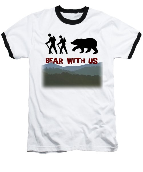 Bear With Us Baseball T-Shirt