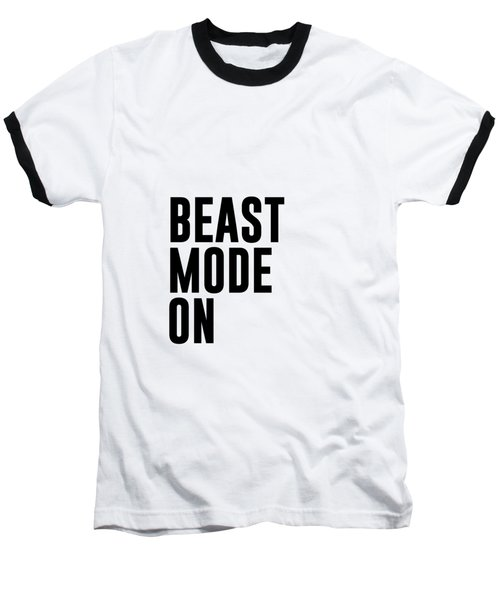 Beast Mode On - Gym Quotes 1 - Minimalist Print - Typography - Quote Poster Baseball T-Shirt
