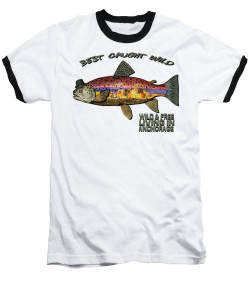 Fishing - Best Caught Wild On Light Baseball T-Shirt
