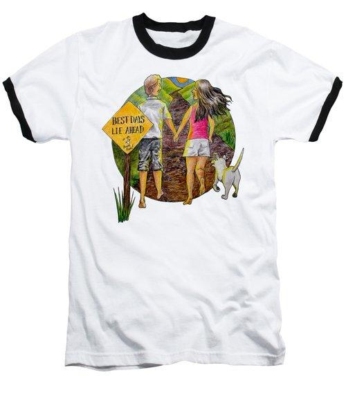 Best Days Lie Ahead Baseball T-Shirt