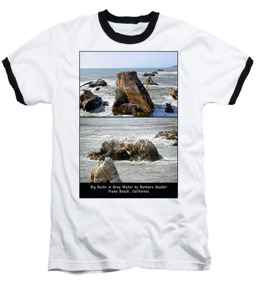 Baseball T-Shirt featuring the photograph Big Rocks In Grey Water Duo by Barbara Snyder