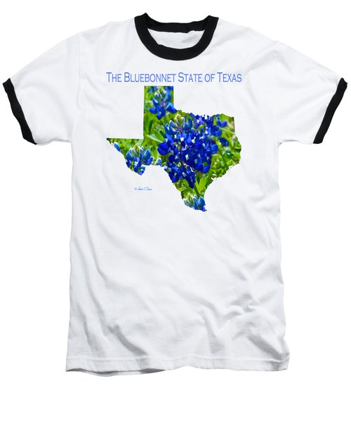 Bluebonnet State Of Texas - T-shirt Baseball T-Shirt
