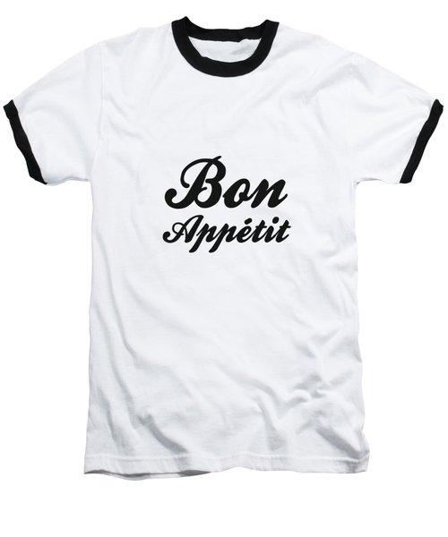 Bon Appetit 1 - Good Food - Minimalist Print - Typography - Quote Poster Baseball T-Shirt