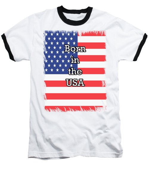 Born In The Usa Baseball T-Shirt