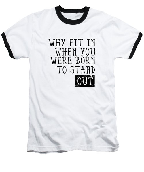 Born To Stand Out Baseball T-Shirt by Melanie Viola