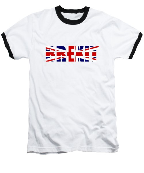 Brexit Baseball T-Shirt by Roger Lighterness