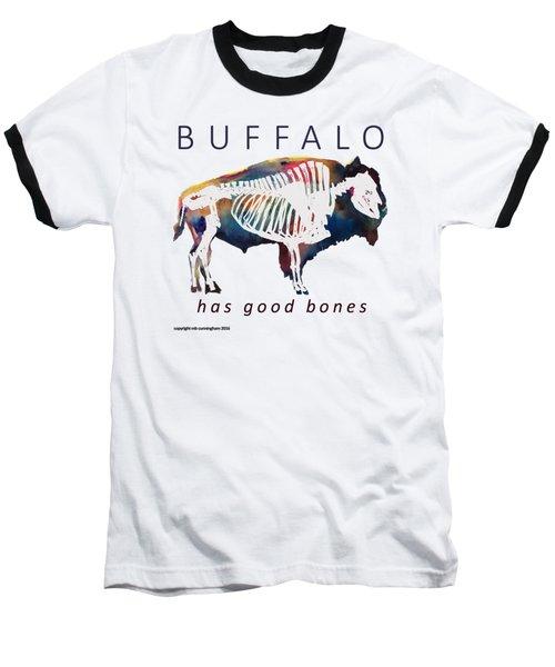 Buffalo Has Good Bones Baseball T-Shirt