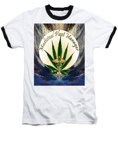 Cannabis Medicinal Plant Baseball T-Shirt by Michele Avanti