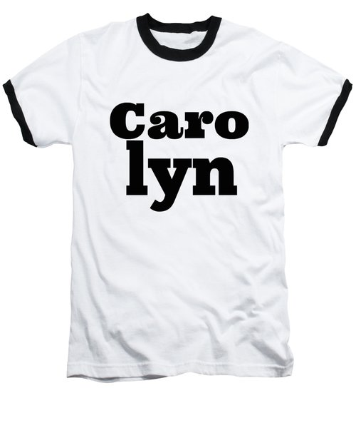 Carolyn Baseball T-Shirt