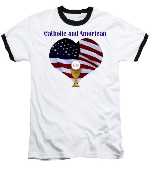 Baseball T-Shirt featuring the photograph Catholic And American Flag And Holy Eucharist by Rose Santuci-Sofranko