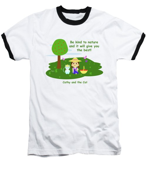 Cathy And The Cat Are Kind To Nature Baseball T-Shirt