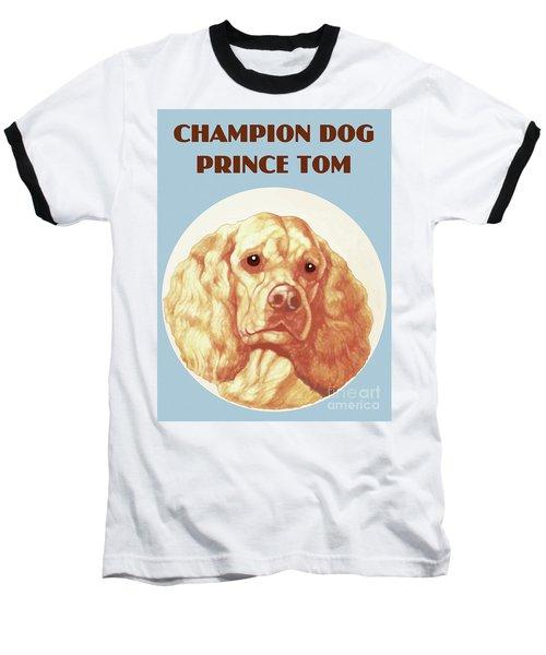 Champion Dog Prince Tom Baseball T-Shirt