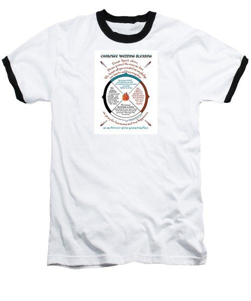 Cherokee Wedding Blessing Baseball T-Shirt