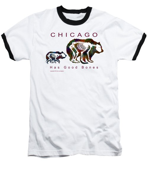 Chicago Has Good Bones Watercolor Baseball T-Shirt