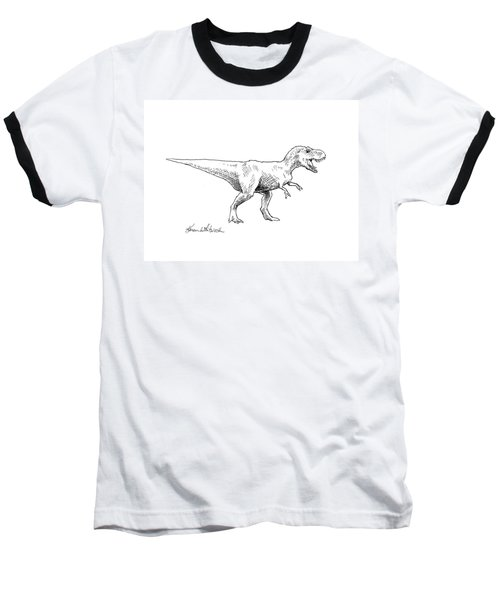 Baseball T-Shirt featuring the drawing Tyrannosaurus Rex Dinosaur T-rex Ink Drawing Illustration by Karen Whitworth