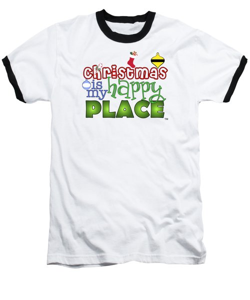 Christmas Is My Happy Place Baseball T-Shirt