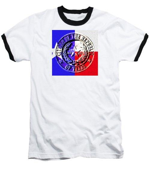 Citizen Of The Republic Of Texas Baseball T-Shirt by Robert J Sadler