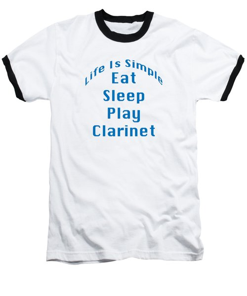 Clarinet Eat Sleep Play Clarinet 5512.02 Baseball T-Shirt by M K  Miller