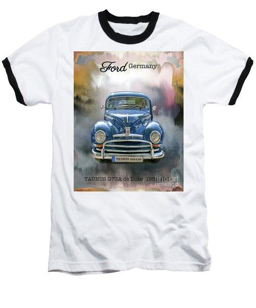 Classic Ford Taunus Deluxe Baseball T-Shirt