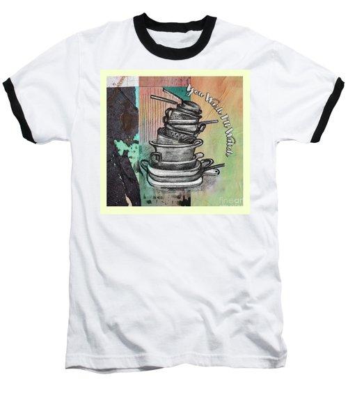Clean Your Kitchen  Baseball T-Shirt