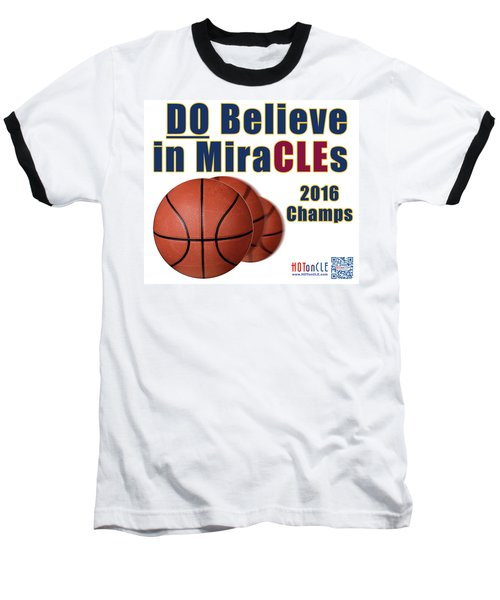 Cleveland Basketball 2016 Champs Believe In Miracles Baseball T-Shirt