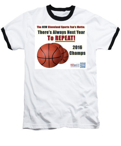 Cleveland Basketball 2016 Champs New Motto Baseball T-Shirt