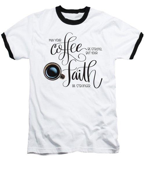 Coffee And Faith Baseball T-Shirt