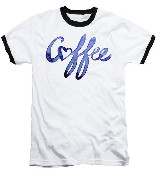 Coffee Love Typography Baseball T-Shirt