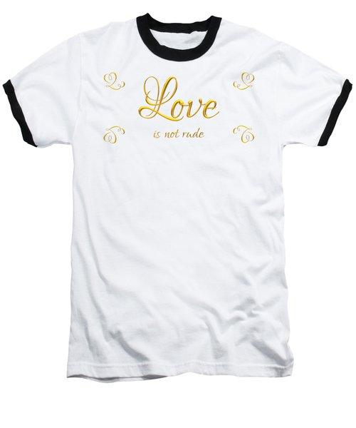Corinthians Love Is Not Rude Baseball T-Shirt