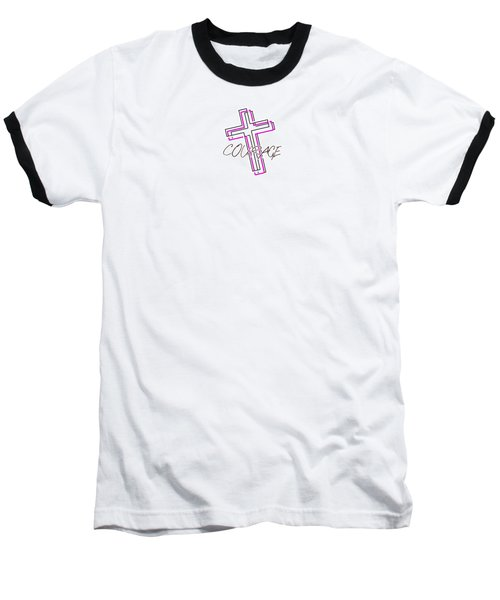 Courage And The Cross N Baseball T-Shirt