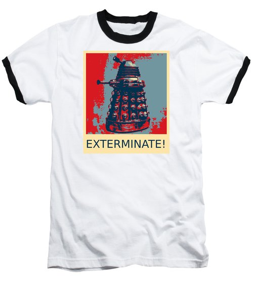 Dalek - Exterminate Baseball T-Shirt by Richard Reeve